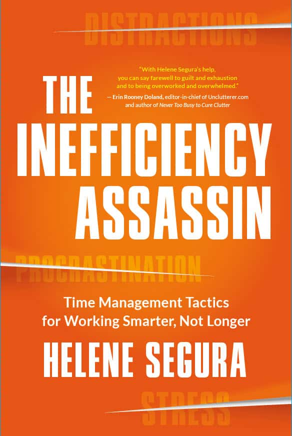 Time-Management-Books-The-Inefficiency-Assassin-Time-Management-Tactics-for-Working-Smarter-Not-Longer-by-Helene-Segura-New-World-Library-April-2016